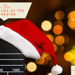Holiday Films at The Princess Theatre