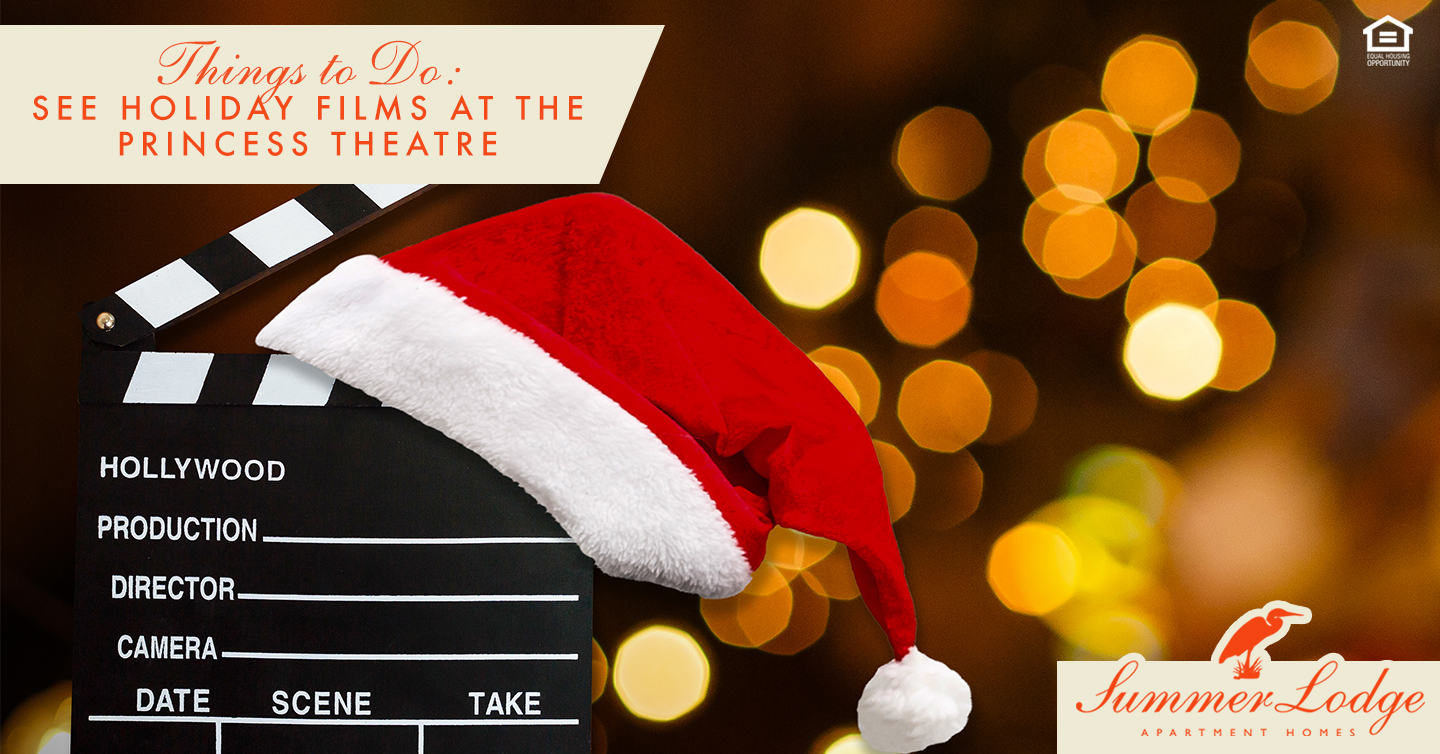 Things to Do: See Holiday Films at The Princess Theatre